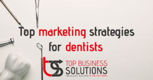 top marketing strategies for dentists
